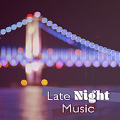 Play & Download Late Night Music – Healing Sounds, Smooth Jazz, Relaxed Mind, Piano Time, Guitar Music, Relaxation Jazz at Night by Vintage Cafe | Napster
