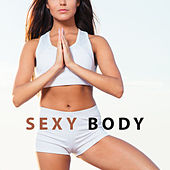 Sexy Body – Yoga Music, Deep Focus, Sensual Massage, Antistress Music, Sexy Yoga, Buddha Lounge, Quiet Mind by Yoga Music