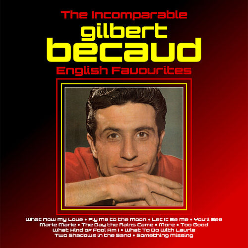 The Incomparable Gilbert Becaud  : English Favourites de Gilbert Becaud