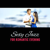 Play & Download Sexy Jazz for Romantic Evening – Easy Listening, Piano Bar, Romantic Sounds, Chilled Music, Sensual Jazz by Romantic Piano Music | Napster
