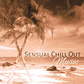 Play & Download Sensual Chill Out Music – Erotic Vibes, Dance Party, Tropical Island, Summer Time by The Chillout Players | Napster