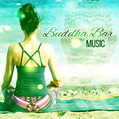 Play & Download Buddha Bar Music – Spiritual Nature Sounds, Music for Bar, Meditation, Yoga by The Buddha Lounge Ensemble | Napster