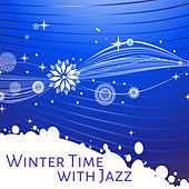 Winter Time with Jazz – Mellow Sounds of Jazz, Instrumental Music, Soft Relax by Relaxing Instrumental Jazz Ensemble
