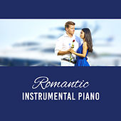 Romantic Instrumental Piano – Mellow Jazz, Pure Instrumental Music, Light Jazz, Music for Lovers by The Jazz Instrumentals