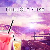 Play & Download Chill Out Pulse – Calming Chill Out Sounds, Pure Electro, Deep Chillout, Relax by #1 Hits Now | Napster