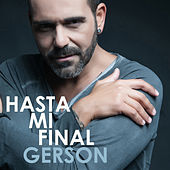Play & Download Hasta Mi Final by Gerson Galván | Napster