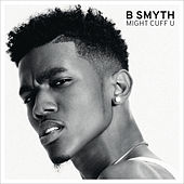 Might Cuff U by B. Smyth