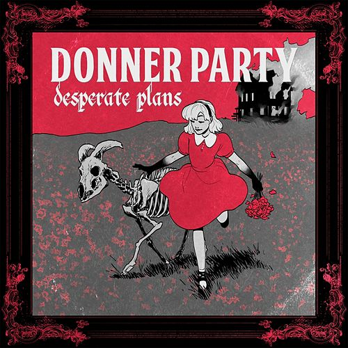 Desperate Plans by Donner Party