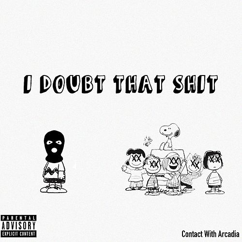 I Doubt That Shit (feat. Arcadia) by Contact