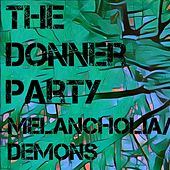 Play & Download Melancholia / Demons by Donner Party | Napster