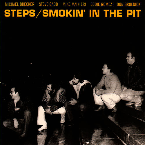 Smokin' In The Pit by Steps Ahead
