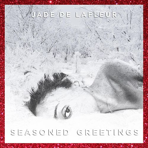 Seasoned Greetings by Jade De LaFleur