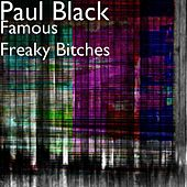 Famous Freaky Bitches by Paul Black