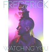 Play & Download Watching You by Frederic K | Napster