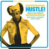 Soul Jazz Records Presents HUSTLE! Reggae Disco - Kingston, London, New York by Various Artists