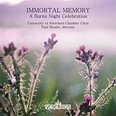 Play & Download Immortal Memory: A Burns Night Celebration by University of Aberdeen Chamber Choir | Napster