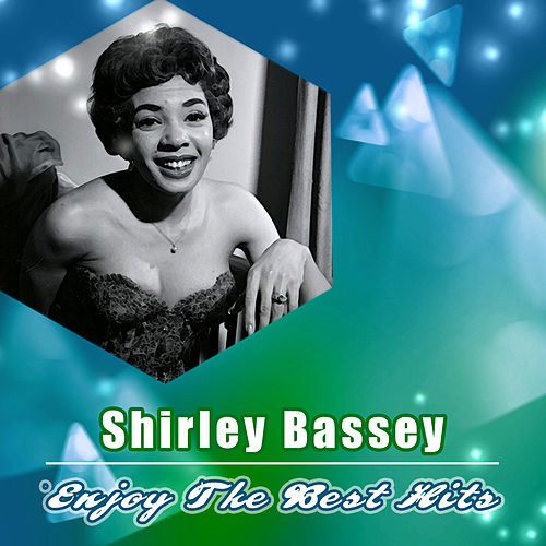 Enjoy the Best Hits by Shirley Bassey