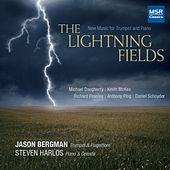The Lightning Fields - New Music for Trumpet and Piano by Steven Harlos