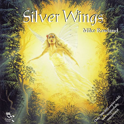 Play & Download Silver Wings (Remastered) by Mike Rowland | Napster