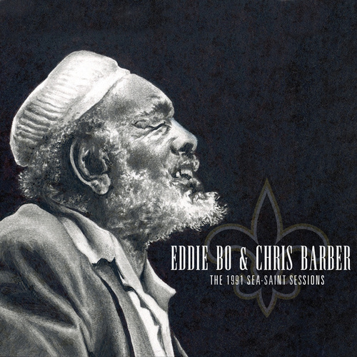 The 1991 Sea-Saint Sessions by Chris Barber