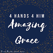 Play & Download Amazing Grace by 4 Hands 4 Him | Napster