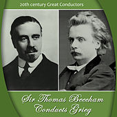 Play & Download Sir Thomas Beecham Conducts Grieg by Royal Philharmonic Orchestra, Sir Thomas Beecham, Edvard Grieg | Napster