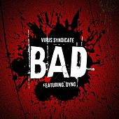 Bad by Virus Syndicate