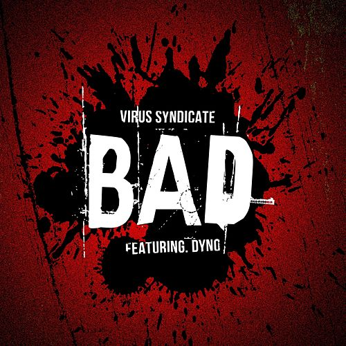 Play & Download Bad by Virus Syndicate | Napster
