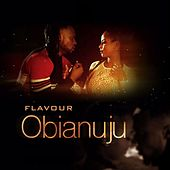 Play & Download Obianuju by La Flavour | Napster