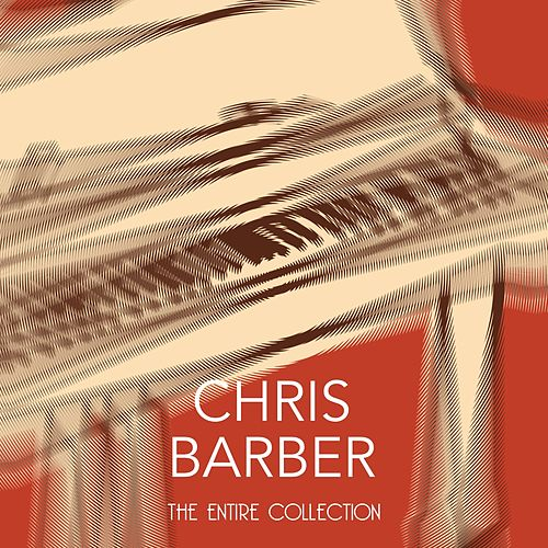 The Entire Collection von Chris Barber
