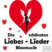 Play & Download Die schönsten Liebeslieder: Blasmusik by Various Artists | Napster
