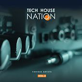 Tech House Nation, Vol. 2 by Various Artists