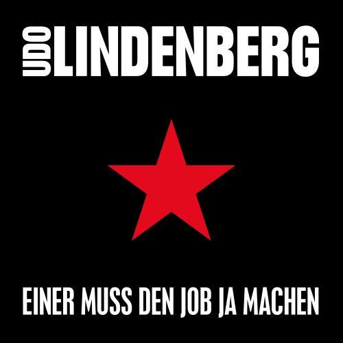 Einer muss den Job ja machen (Single Version) von Udo Lindenberg