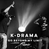 Go Beyond My Limit (Remix) by k-Drama