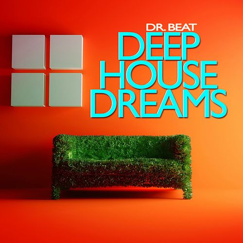 Play & Download Deep House Dreams by Dr. Beat | Napster