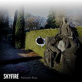 Play & Download Kanonen Blues by Skyfire | Napster