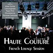 Play & Download Haute Couture, Vol. 9 - French Lounge Session by Various Artists | Napster