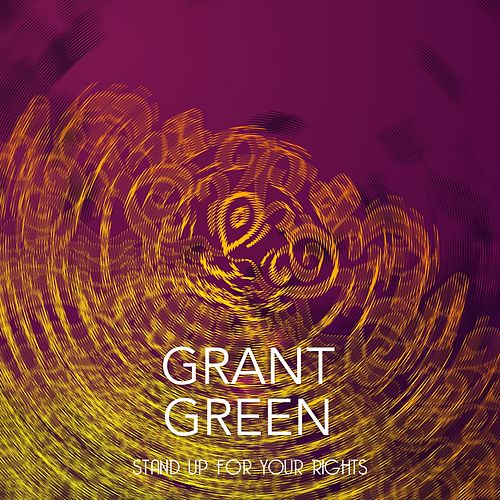 Stand Up For Your Rights von Grant Green
