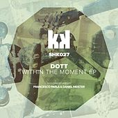 Within the Moment Ep by Dott