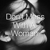 Don't Mess With A Woman von Various Artists