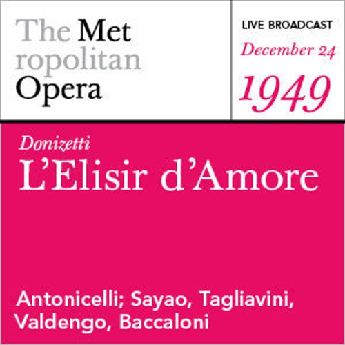 Play & Download Donizetti: L'Elisir d'Amore (December 24, 1949) by Various Artists | Napster