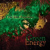 Play & Download Green Energy by The Irish Experience | Napster