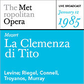 Play & Download Mozart: La Clemenza di Tito (January 12, 1985) by Various Artists | Napster