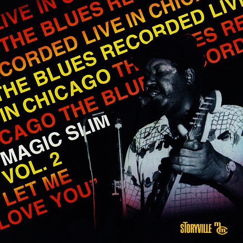 Play & Download Let Me Love You by Magic Slim | Napster
