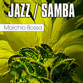 Play & Download Jazz / Samba by Marchio Bossa | Napster