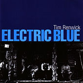 Electric Blue by Tim Renwick