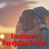 Emotionally Depending On You von Various Artists