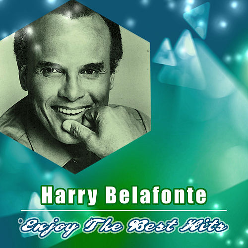 Enjoy the Best Hits by Harry Belafonte