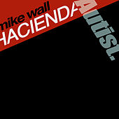 Play & Download Hacienda by Mike Wall | Napster