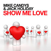 Show Me Love by Mike Candys